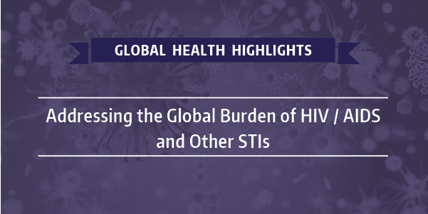 Purple background with the words Global Health Highlights: Addressing the Global Burden of Sexually Transmitted Infections