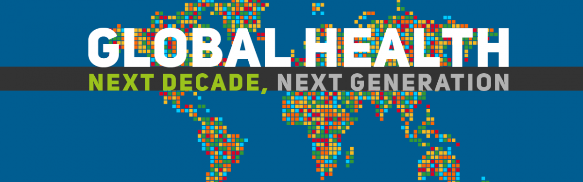 Global Health. Next Decade, Next Generation.